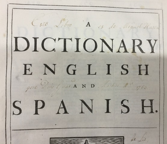 A New Spanish and English Dictionary (Londres, 1706). CRAI Biblioteca de Reserva, 07 XVIII-6803.